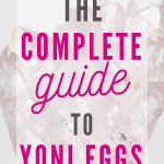 complete guide to yoni eggs