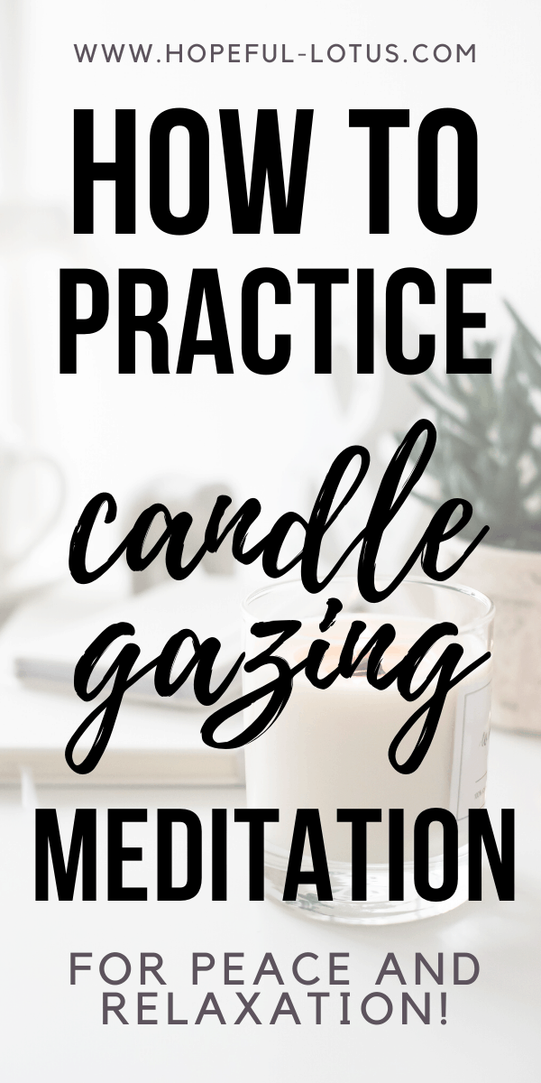 how to practice candle gazing meditation for peace and relaxation