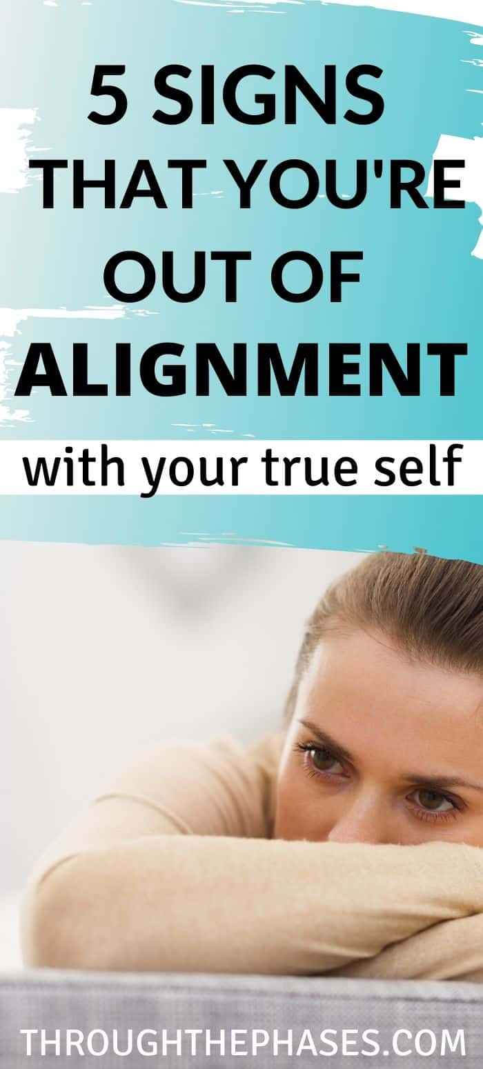 5 signs that you're out of alignment with your true self