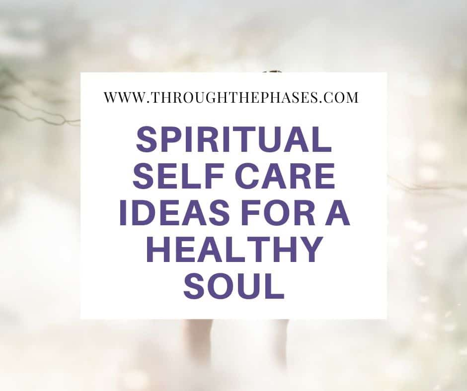 spiritual self care ideas for a healthy soul