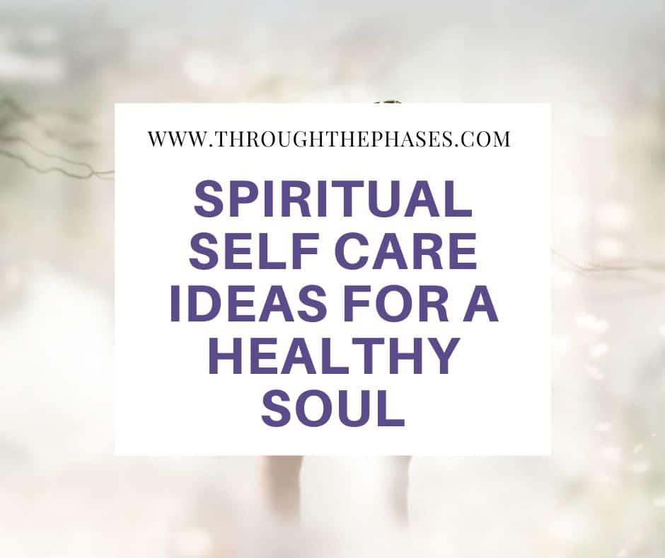 spiritual self care ideas for a healthy soul