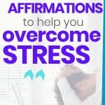 positive affirmations to overcome stress