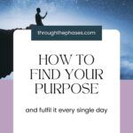 how to find your purpose and fulfil it every single day